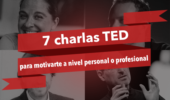 7 Charlas Ted Para Motivarte A Nivel Personal O Profesional