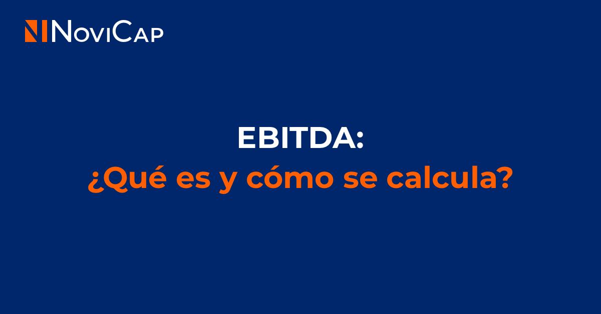EBITDA: ¿Qué es y cómo se calcula?