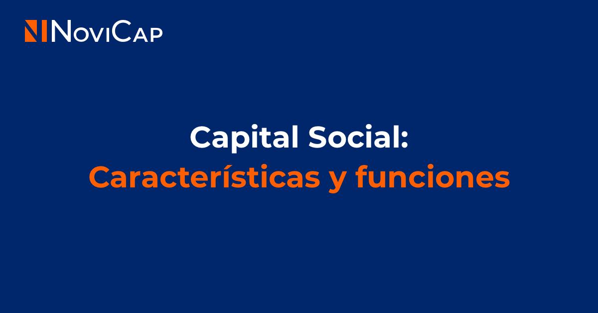 Capital Social: características y funciones