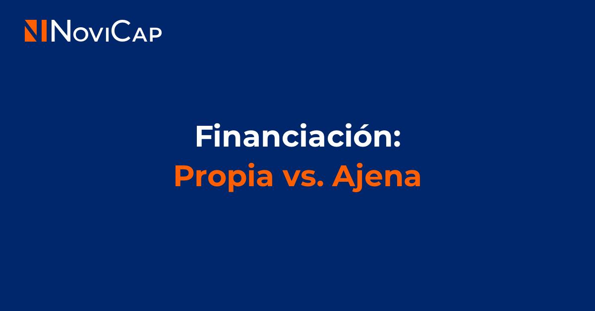 Financiación Propia vs. Ajena