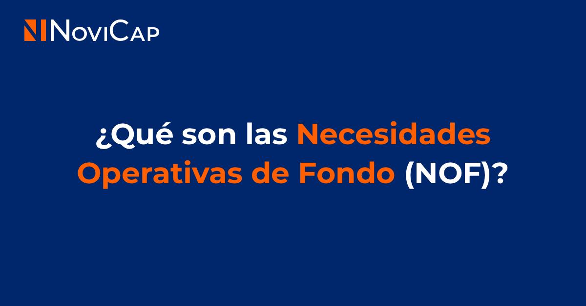 ¿Qué son Necesidades Operativas de Fondo (NOF)?