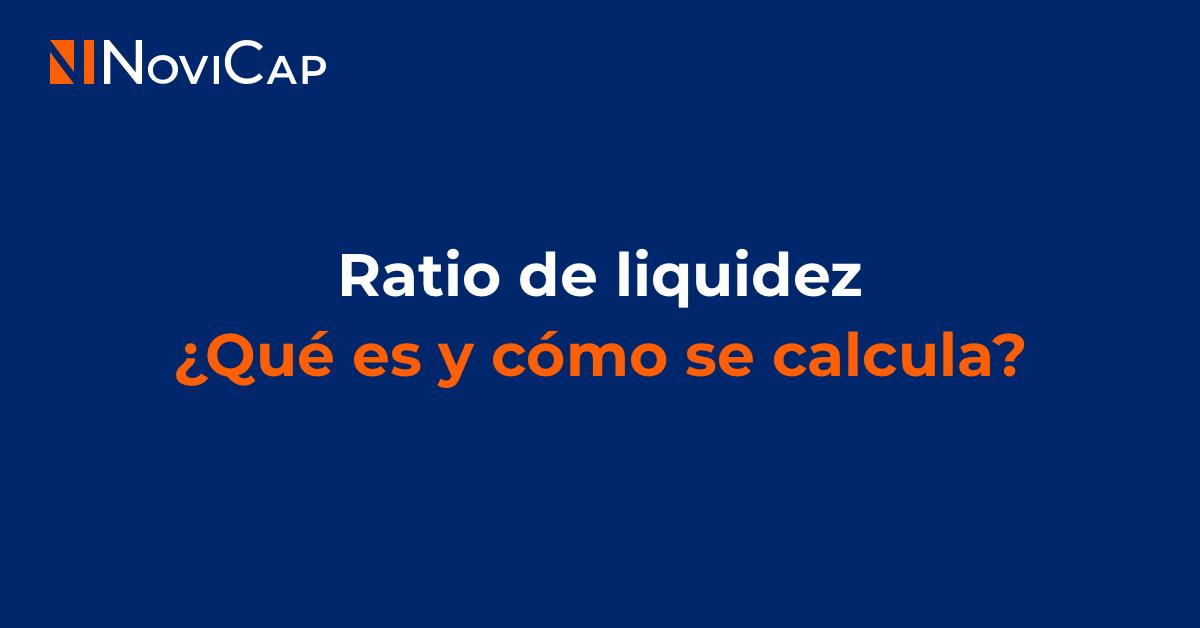 Ratio de liquidez: qué es y cómo se calcula