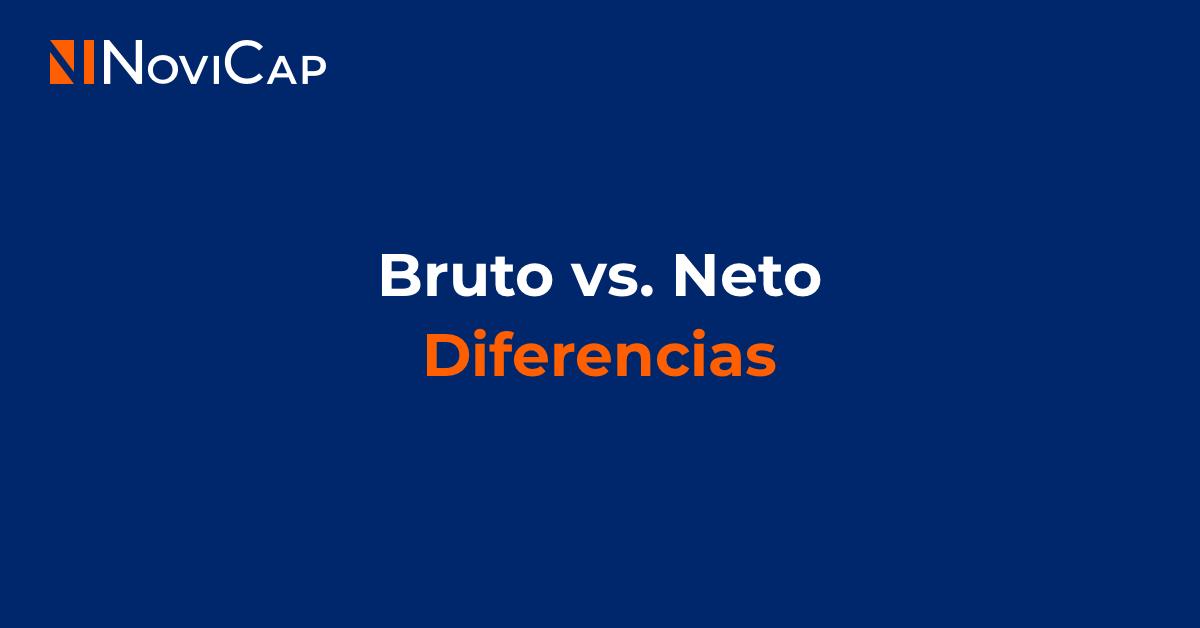 Bruto vs. neto: diferencias