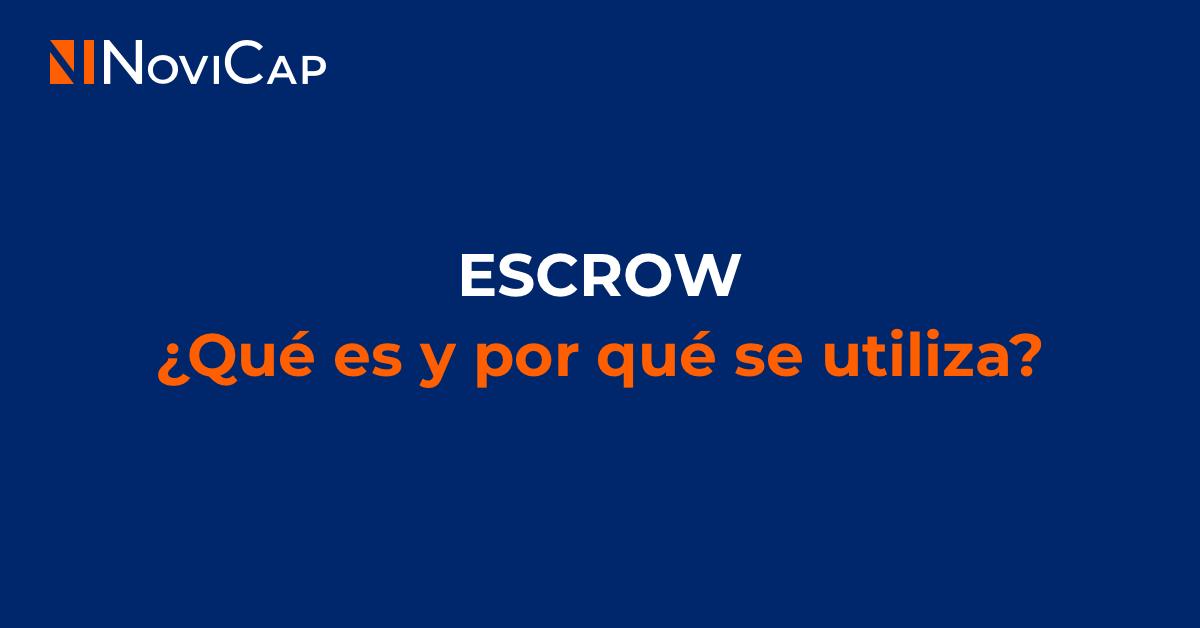 Escrow, ¿Qué es y por qué se utiliza?