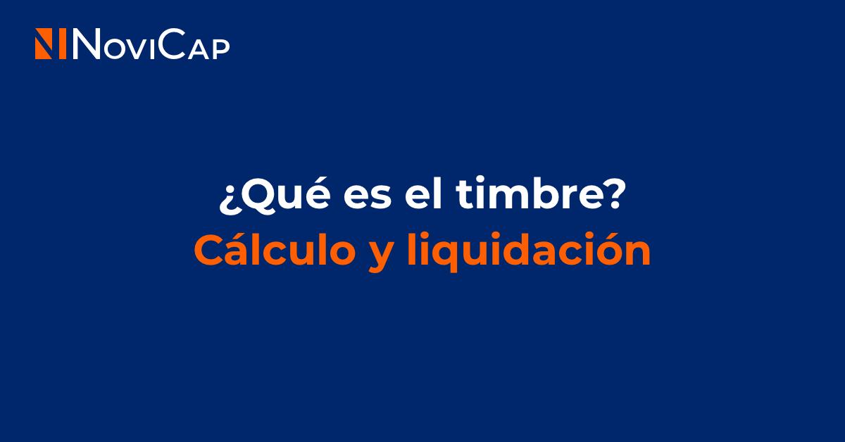 ¿Qué es el timbre? Cálculo y liquidación