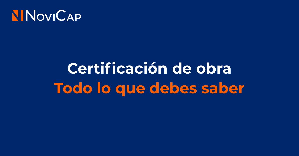 Certificación de obra: todo lo que debes saber