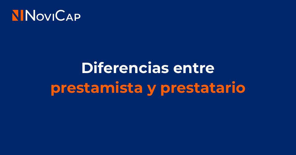 Diferencias entre prestamista y prestatario. ¿Cuáles son?
